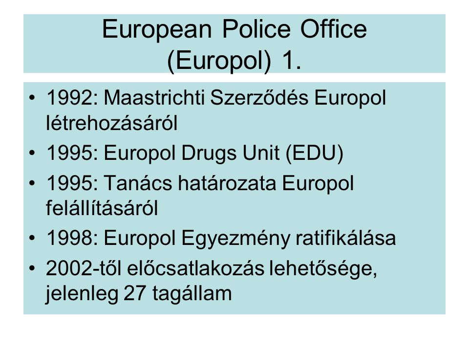 European Police Office (Europol) 1.