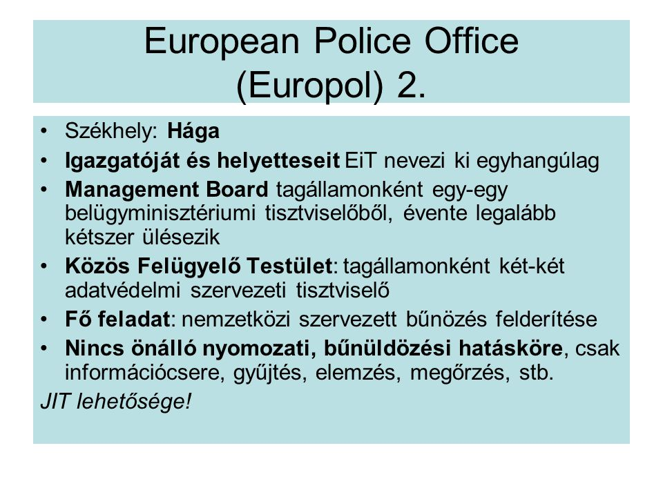 European Police Office (Europol) 2.
