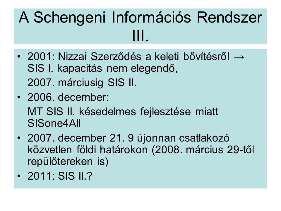 A Schengeni Információs Rendszer III.