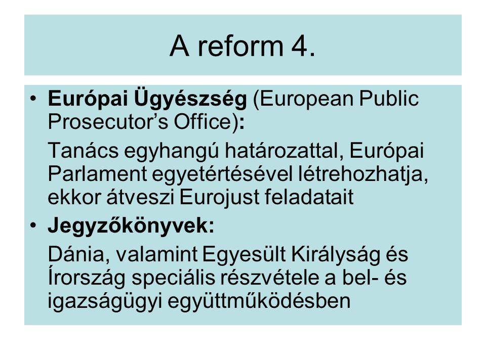 A reform 4. Európai Ügyészség (European Public Prosecutor's Office):