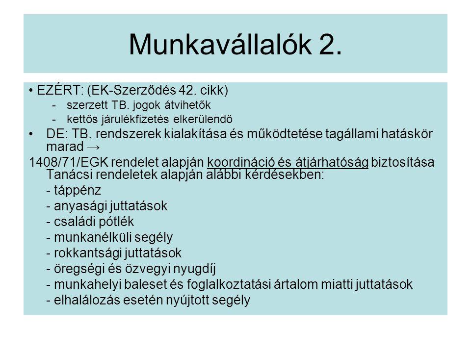 Munkavállalók 2. • EZÉRT: (EK-Szerződés 42. cikk)