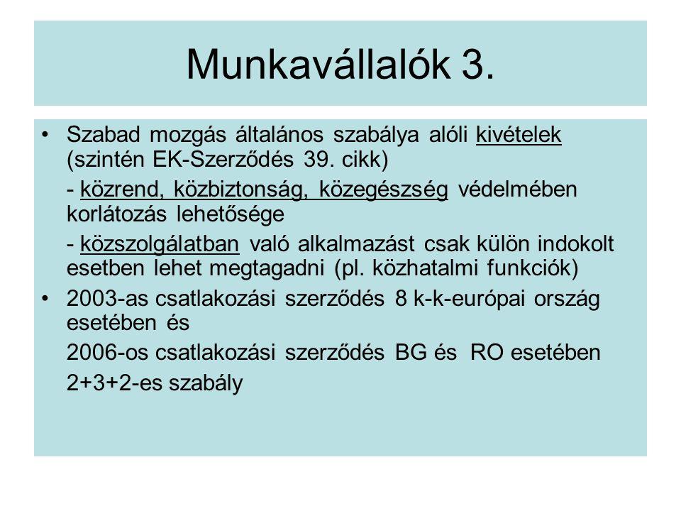 Munkavállalók 3. Szabad mozgás általános szabálya alóli kivételek (szintén EK-Szerződés 39. cikk)