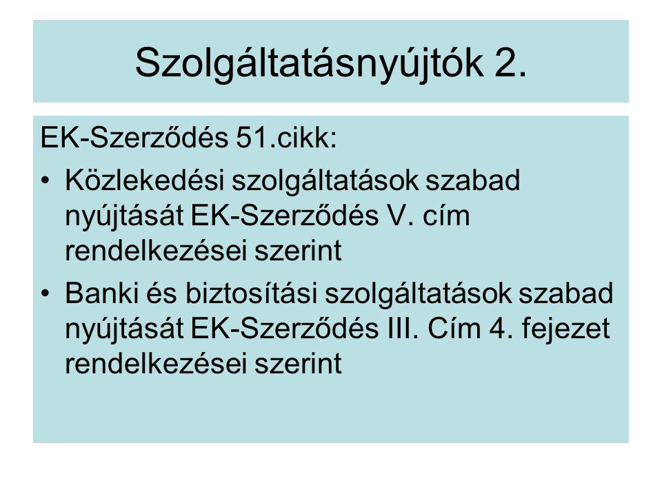 Szolgáltatásnyújtók 2. EK-Szerződés 51.cikk: