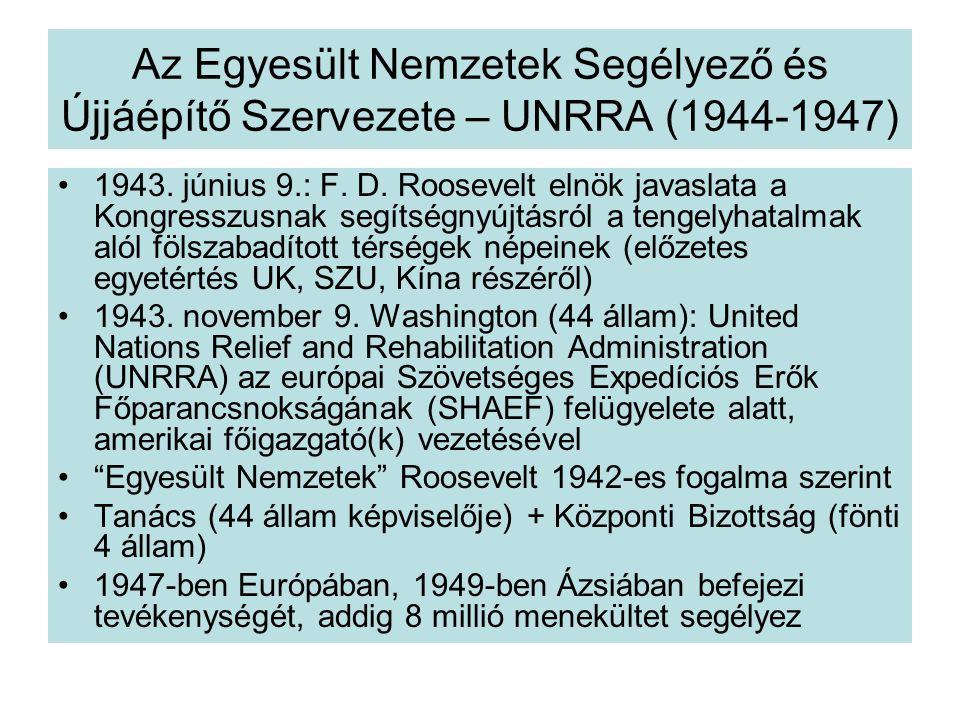Az Egyesült Nemzetek Segélyező és Újjáépítő Szervezete – UNRRA (1944-1947)