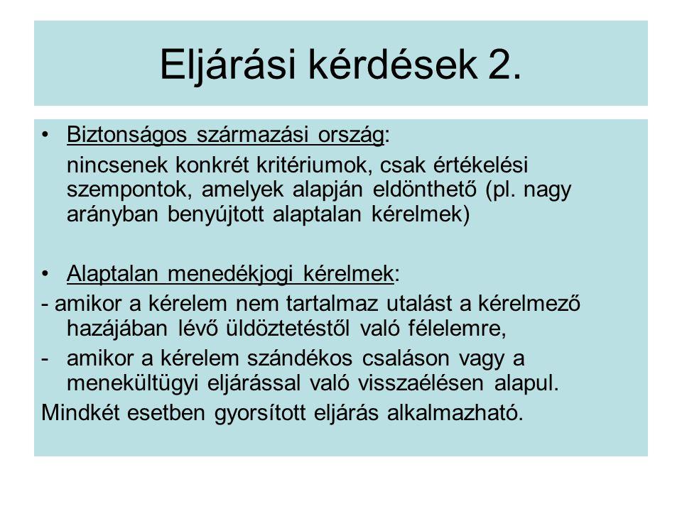Eljárási kérdések 2. Biztonságos származási ország: