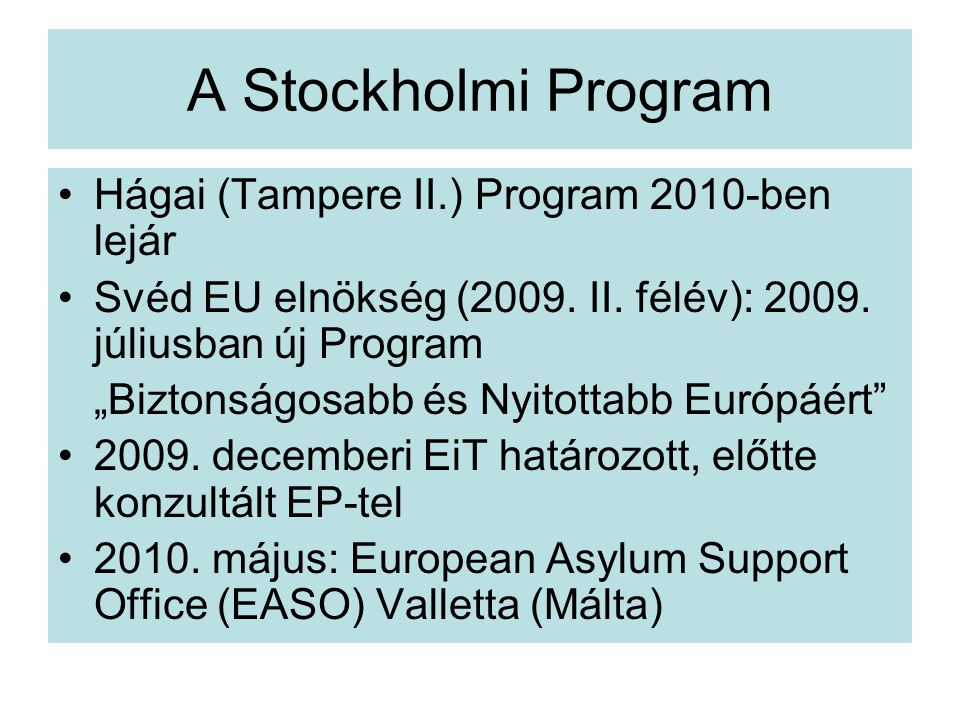 A Stockholmi Program Hágai (Tampere II.) Program 2010-ben lejár