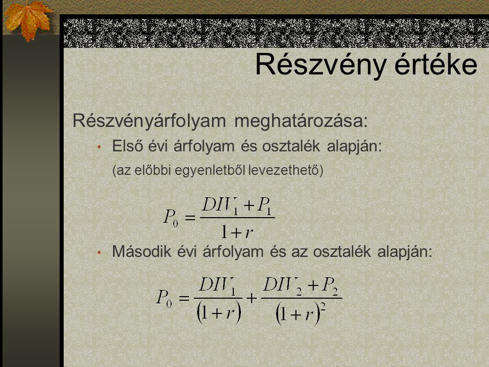 Részvény értéke Részvényárfolyam meghatározása: