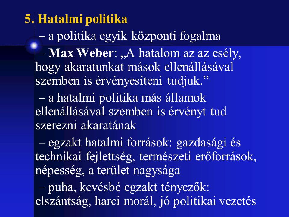 5. Hatalmi politika – a politika egyik központi fogalma.