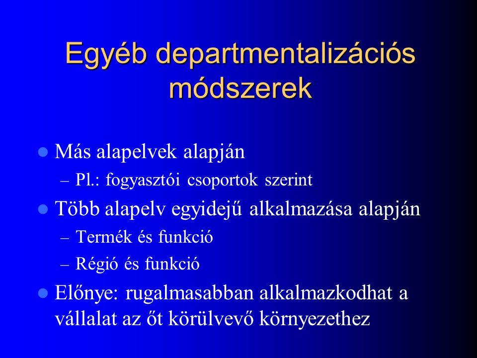 Egyéb departmentalizációs módszerek
