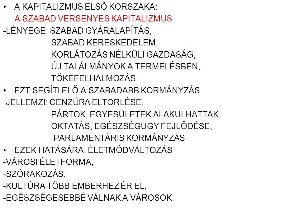 A KAPITALIZMUS ELSŐ KORSZAKA: