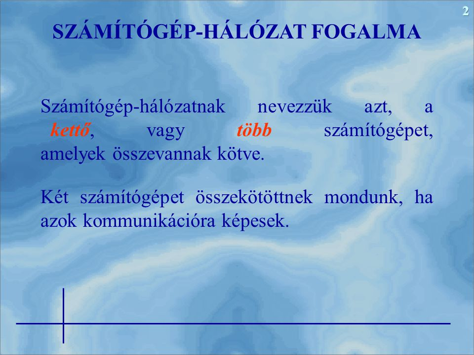SZÁMÍTÓGÉP-HÁLÓZAT FOGALMA