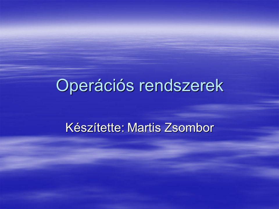 Készítette: Martis Zsombor
