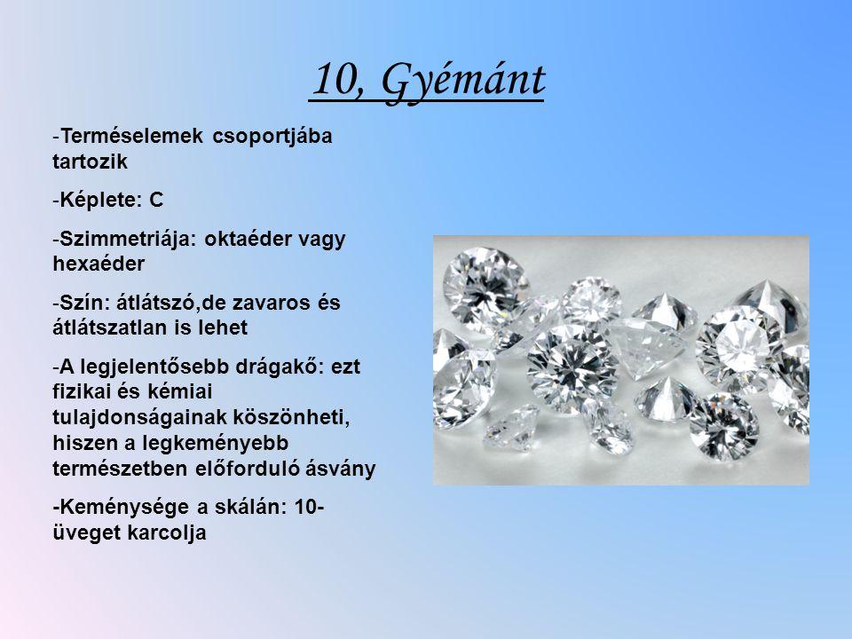 10, Gyémánt Terméselemek csoportjába tartozik Képlete: C