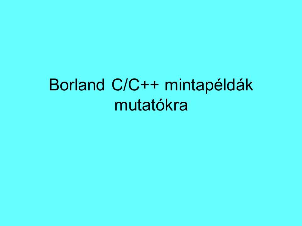 Borland C/C++ mintapéldák mutatókra