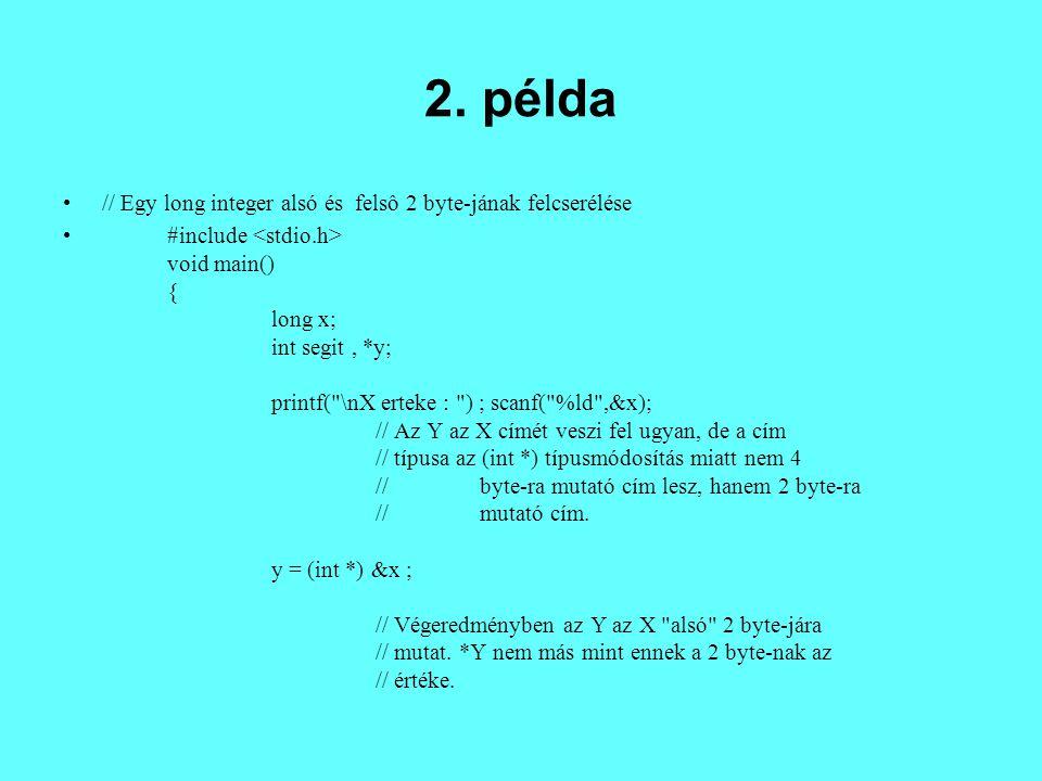 2. példa // Egy long integer alsó és felsô 2 byte-jának felcserélése