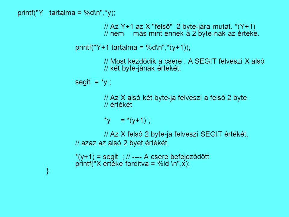 printf( Y tartalma = %d\n ,. y);