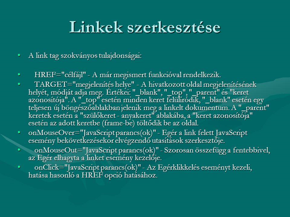 Linkek szerkesztése A link tag szokványos tulajdonságai: