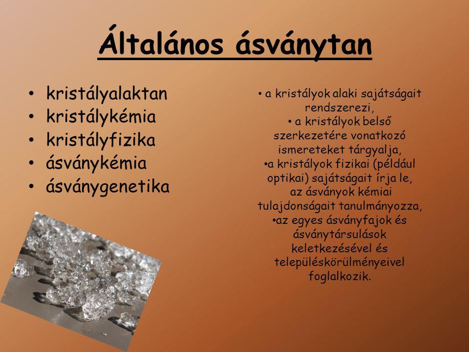 Általános ásványtan kristályalaktan kristálykémia kristályfizika