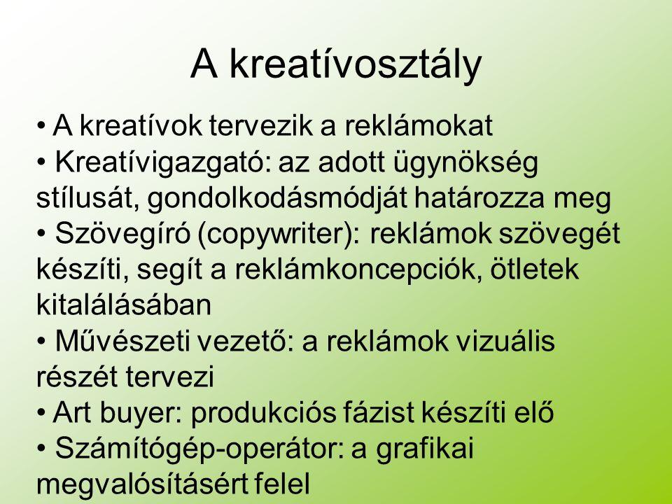 A kreatívosztály A kreatívok tervezik a reklámokat