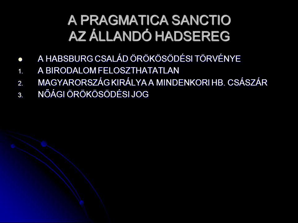 A PRAGMATICA SANCTIO AZ ÁLLANDÓ HADSEREG