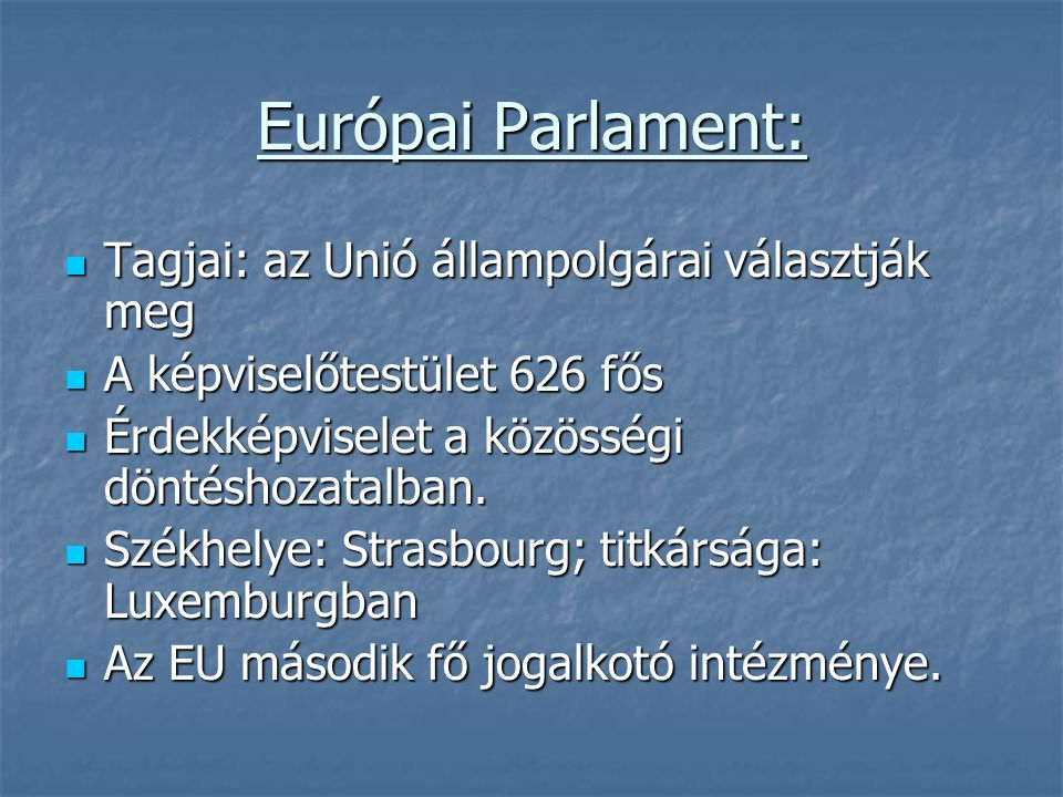 Európai Parlament: Tagjai: az Unió állampolgárai választják meg