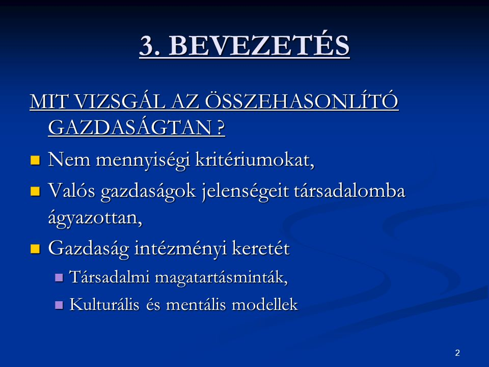 3. BEVEZETÉS MIT VIZSGÁL AZ ÖSSZEHASONLÍTÓ GAZDASÁGTAN