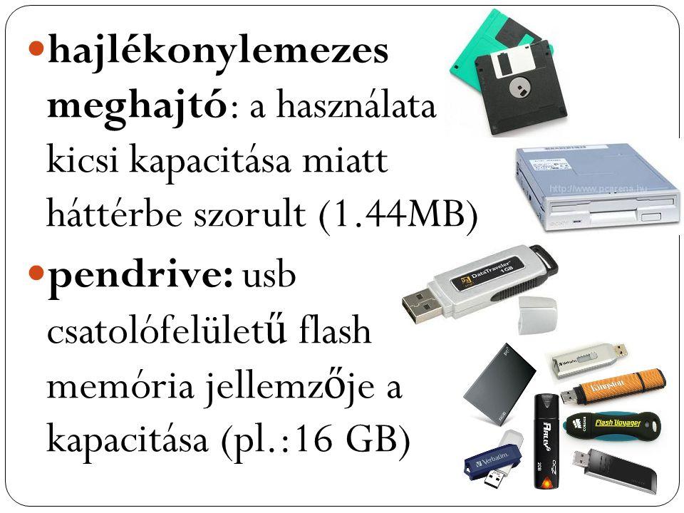 hajlékonylemezes meghajtó: a használata kicsi kapacitása miatt háttérbe szorult (1.44MB)