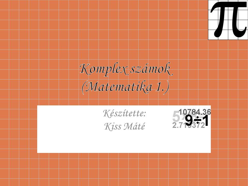 Komplex számok (Matematika 1.)