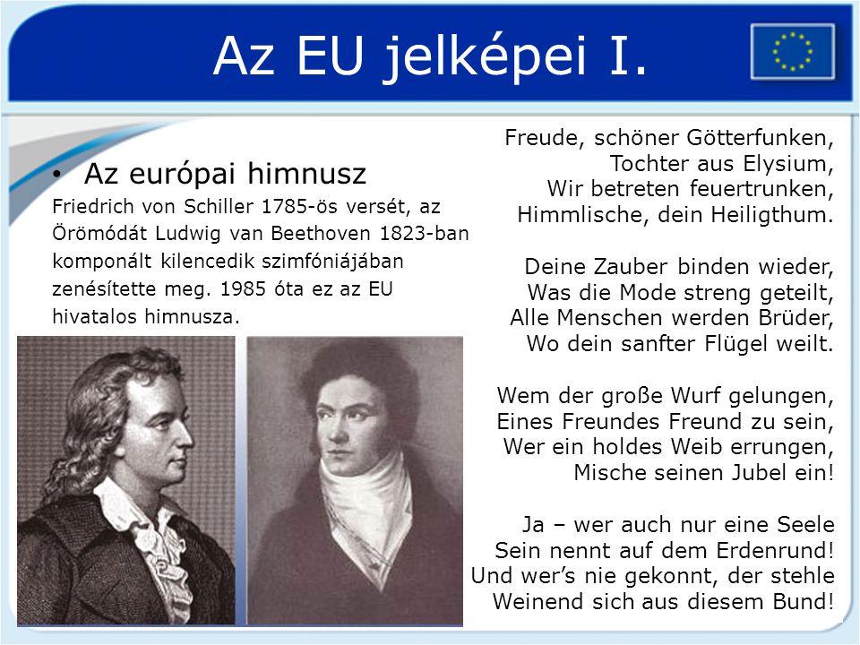Az EU jelképei I. Az európai himnusz Freude, schöner Götterfunken,