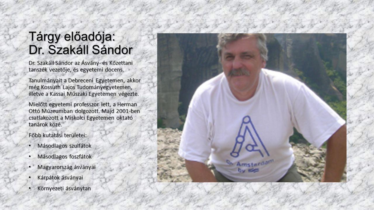 Tárgy előadója: Dr. Szakáll Sándor