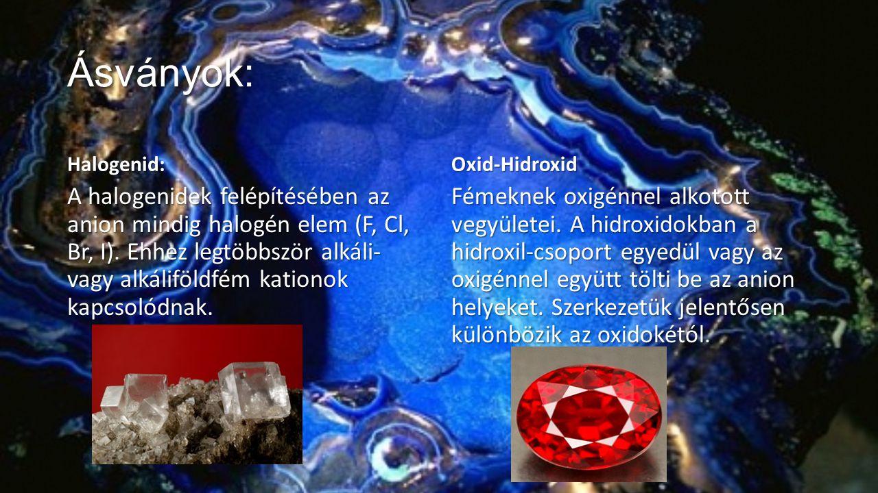 Ásványok: Halogenid: Oxid-Hidroxid.