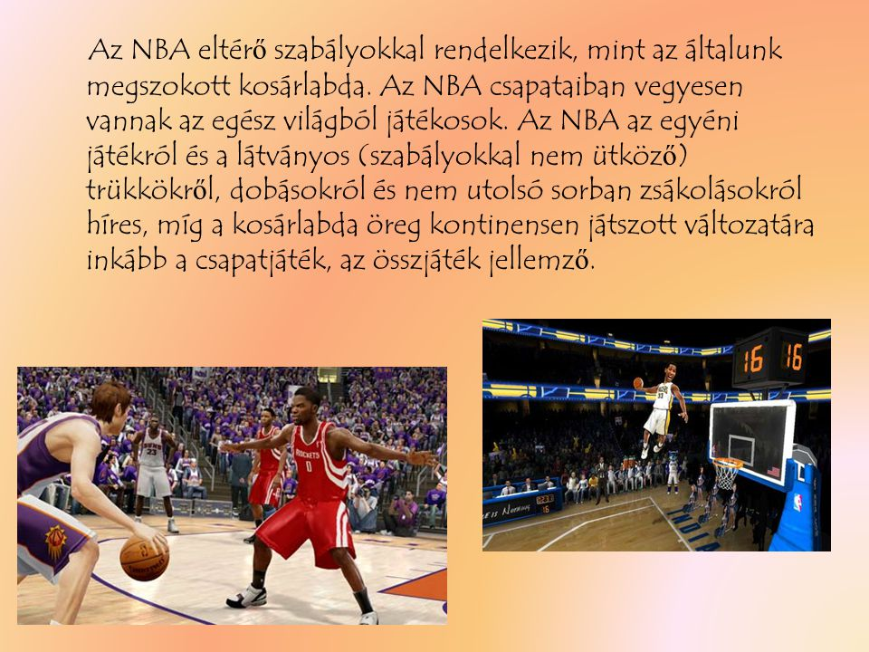Az NBA eltérő szabályokkal rendelkezik, mint az általunk megszokott kosárlabda.