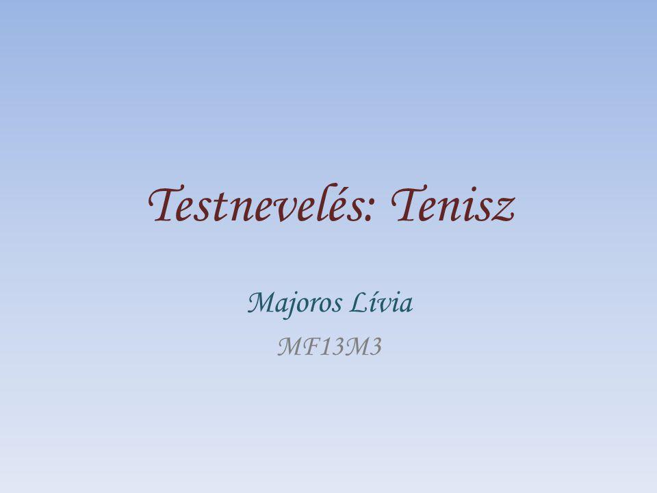 Testnevelés: Tenisz Majoros Lívia MF13M3