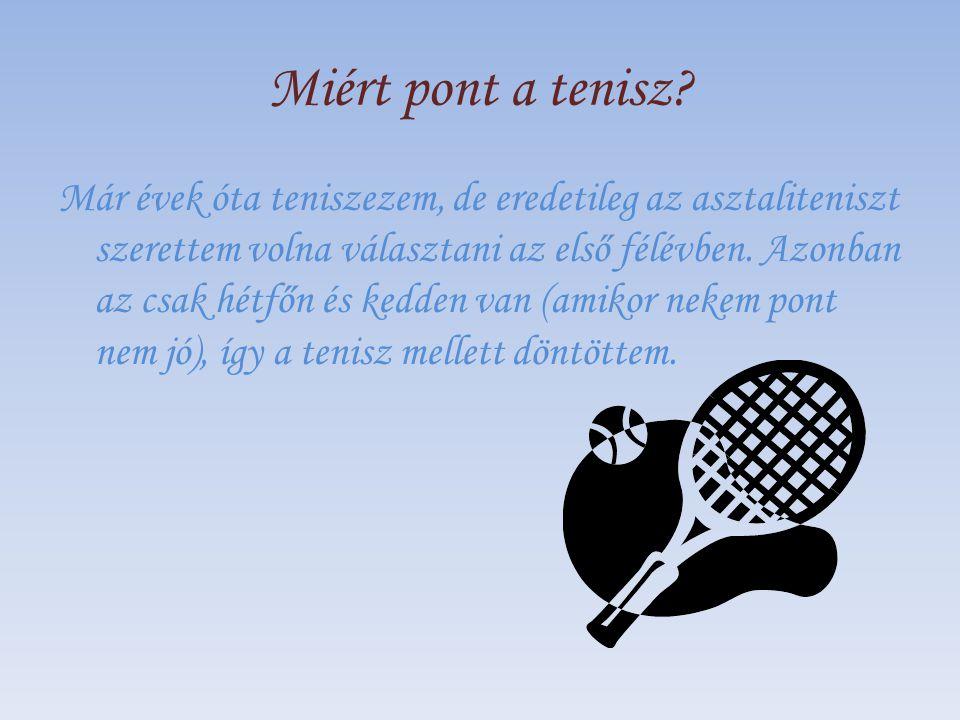 Miért pont a tenisz