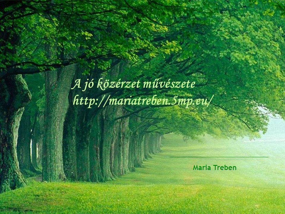 A jó közérzet művészete http://mariatreben.5mp.eu/