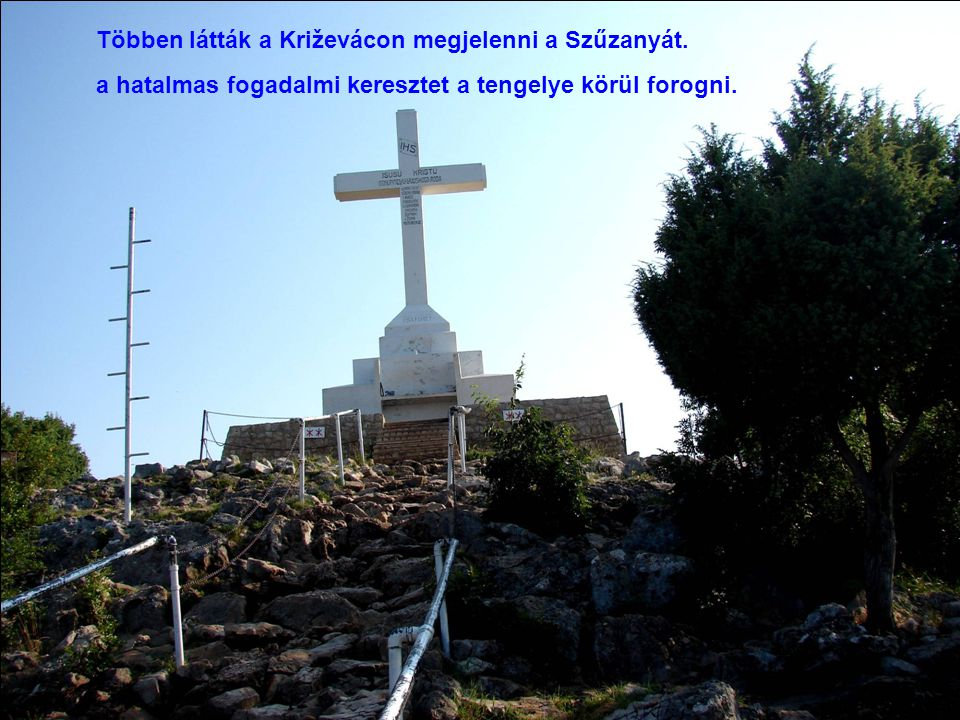 Többen látták a Križevácon megjelenni a Szűzanyát.