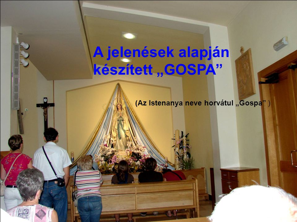 """A jelenések alapján készített """"GOSPA"""