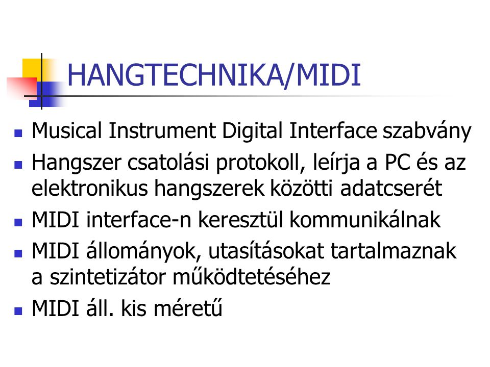 HANGTECHNIKA/MIDI Musical Instrument Digital Interface szabvány