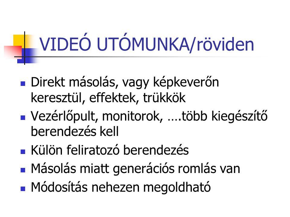 VIDEÓ UTÓMUNKA/röviden