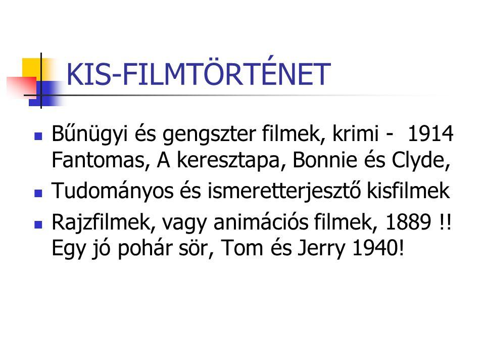 KIS-FILMTÖRTÉNET Bűnügyi és gengszter filmek, krimi - 1914 Fantomas, A keresztapa, Bonnie és Clyde,