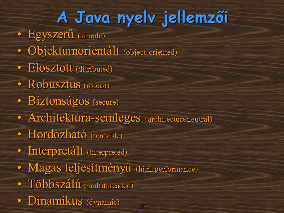 A Java nyelv jellemzői Egyszerű (simple)