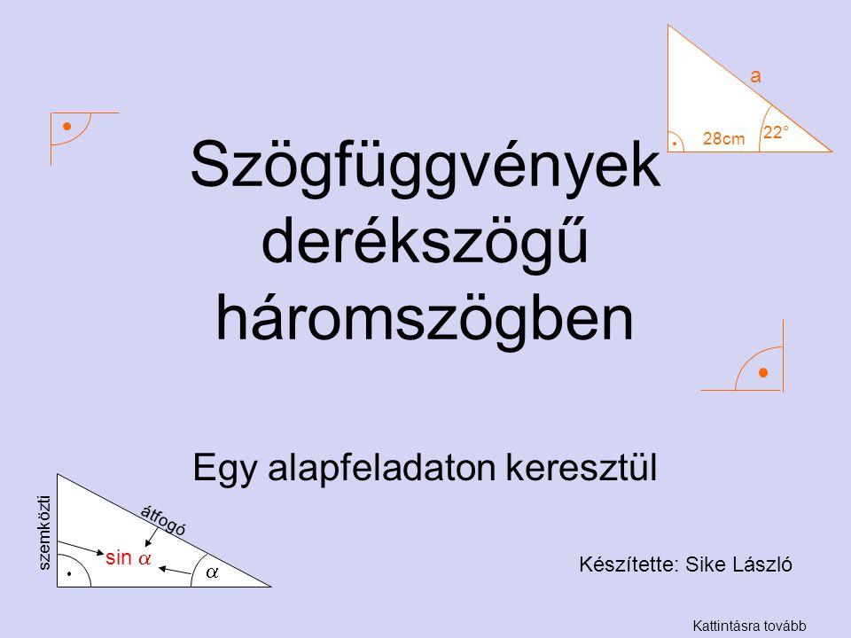 Szögfüggvények derékszögű háromszögben