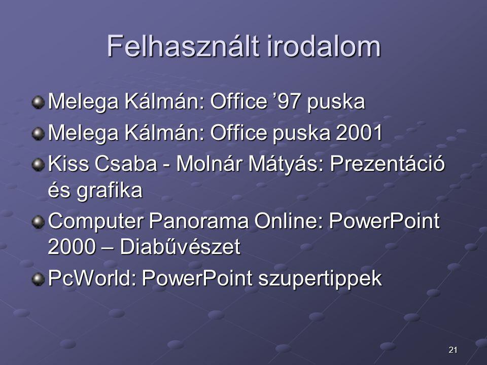 Felhasznált irodalom Melega Kálmán: Office '97 puska