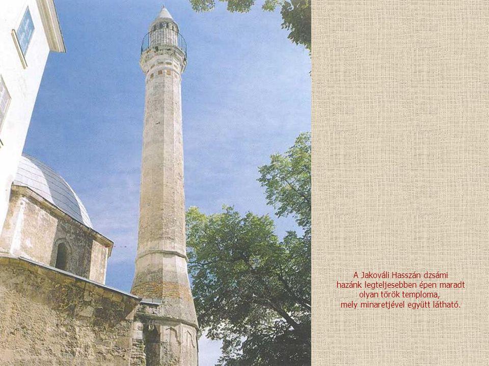 A Jakováli Hasszán dzsámi hazánk legteljesebben épen maradt