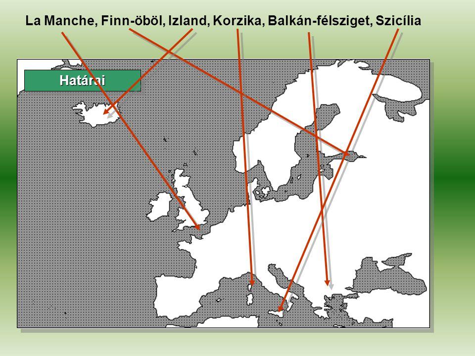 La Manche, Finn-öböl, Izland, Korzika, Balkán-félsziget, Szicília
