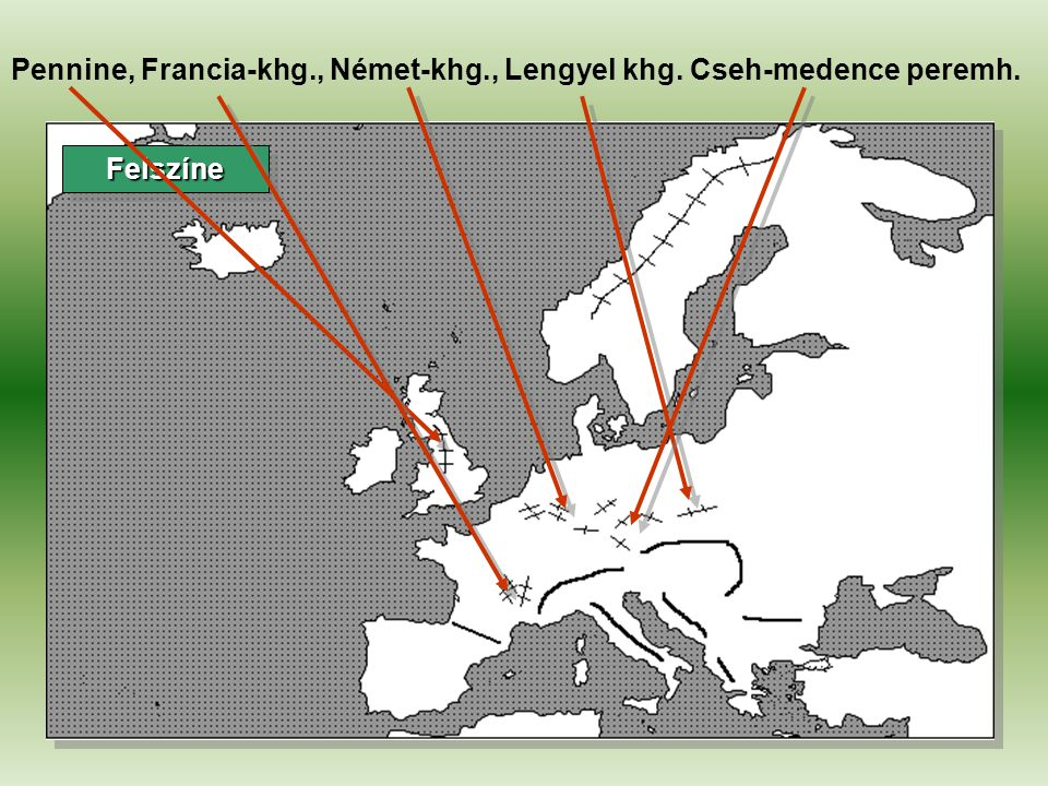Pennine, Francia-khg., Német-khg., Lengyel khg. Cseh-medence peremh.