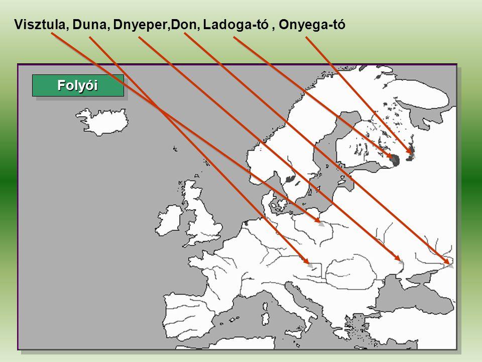Visztula, Duna, Dnyeper,Don, Ladoga-tó , Onyega-tó