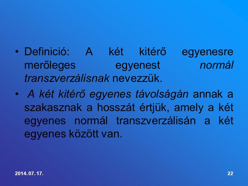 Definició: A két kitérő egyenesre merőleges egyenest normál transzverzálisnak nevezzük.