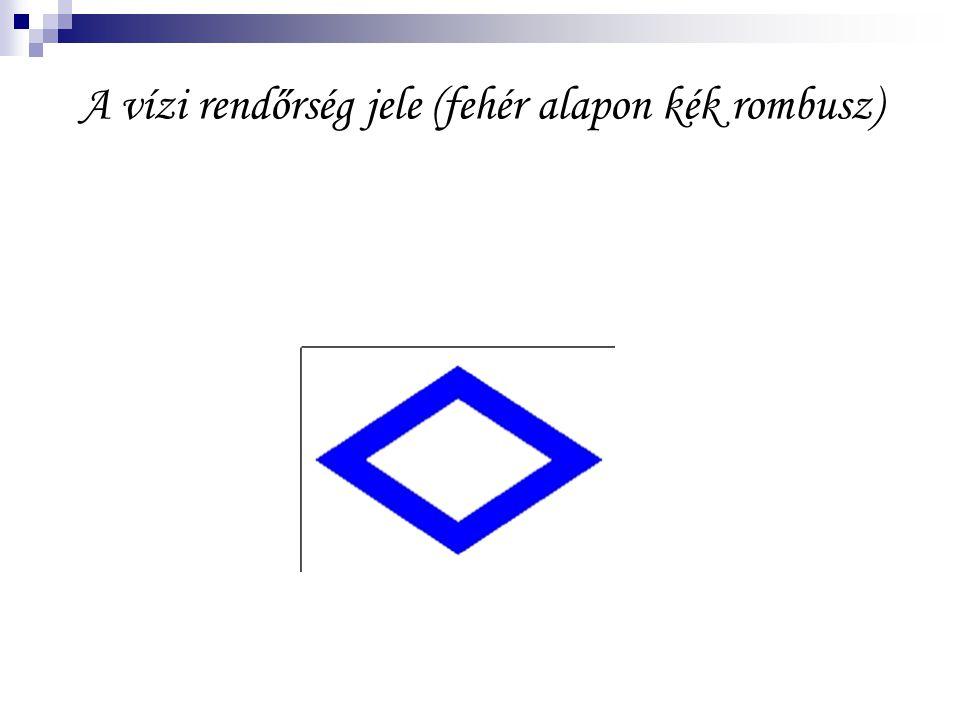 A vízi rendőrség jele (fehér alapon kék rombusz)