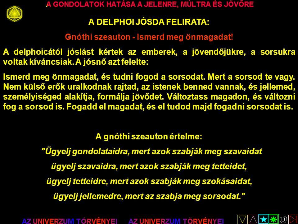 A DELPHOI JÓSDA FELIRATA: Gnóthi szeauton - Ismerd meg önmagadat!